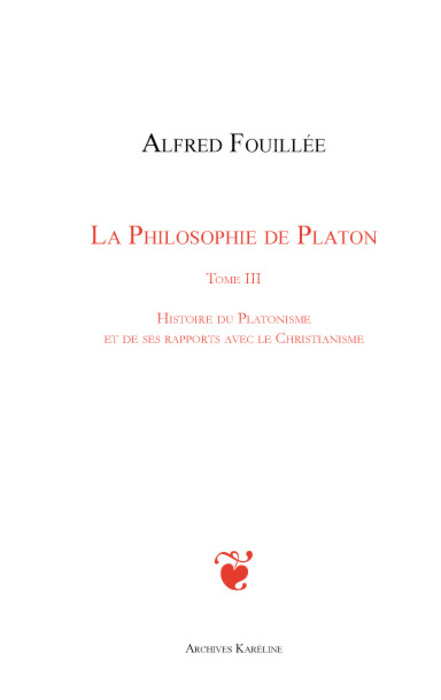 PHILOSOPHIE DE PLATON (TOME III)