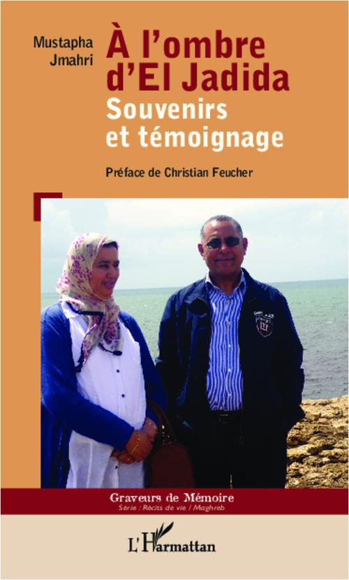 A L'Ombre D'El Jadida ; Souvenirs Et Temoignage