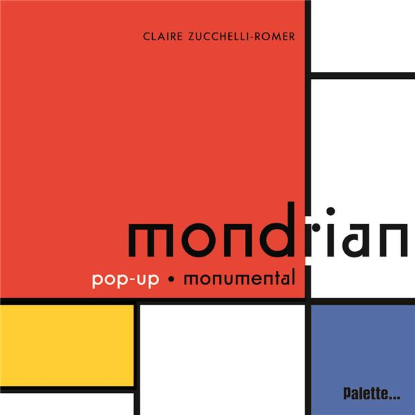 Mondrian ; pop-up monumental