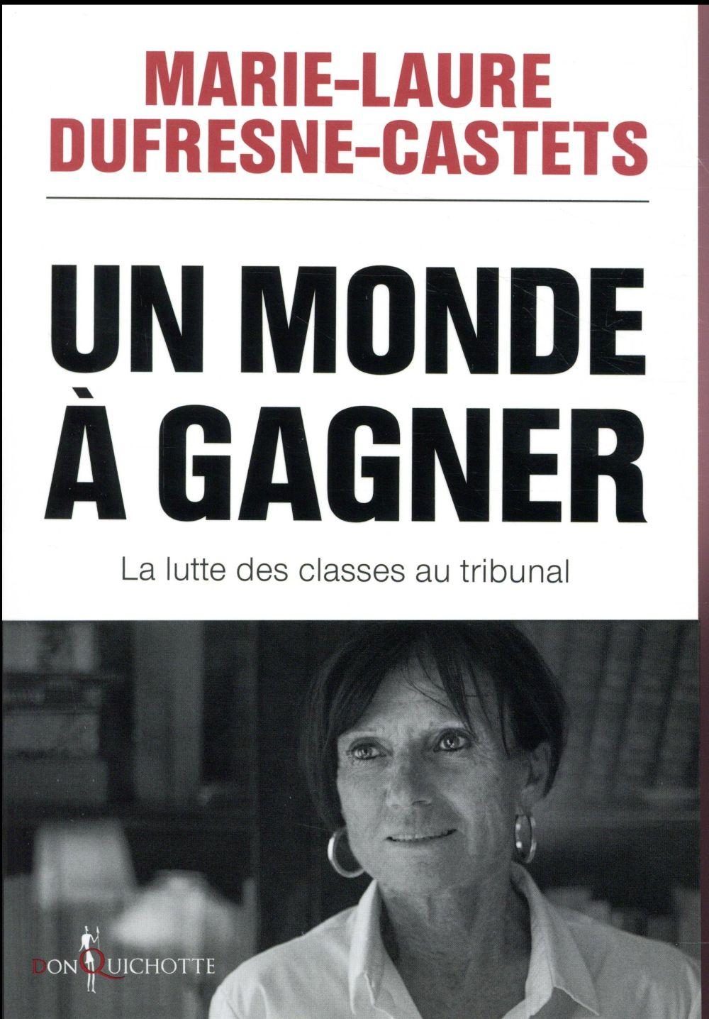 UN MONDE A GAGNER - LA LUTTE DES CLASSES AU TRIBUNAL