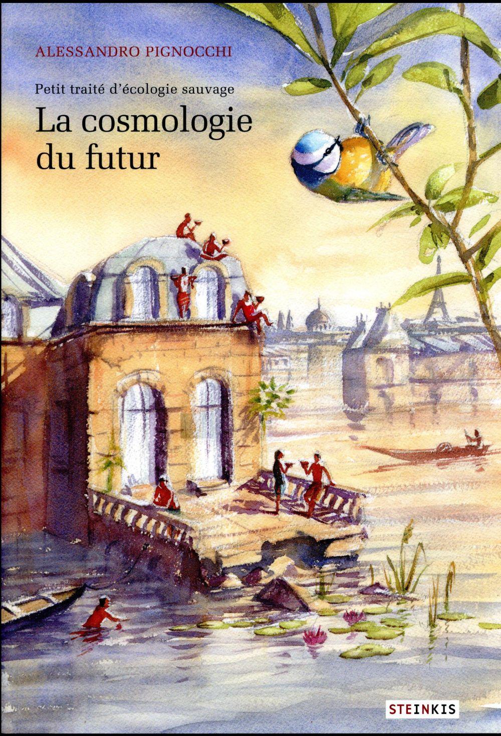 Petit traité d'écologie sauvage t.2 ; la cosmologie du futur