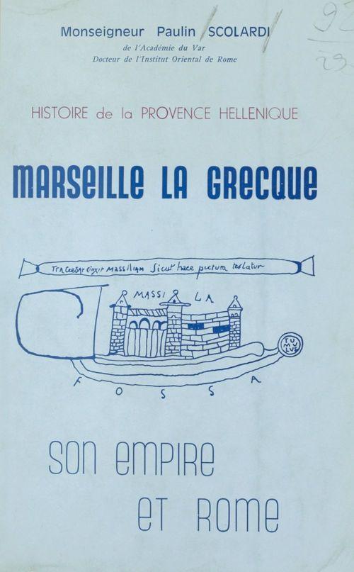 Marseille la grecque  - Paulin Scolardi