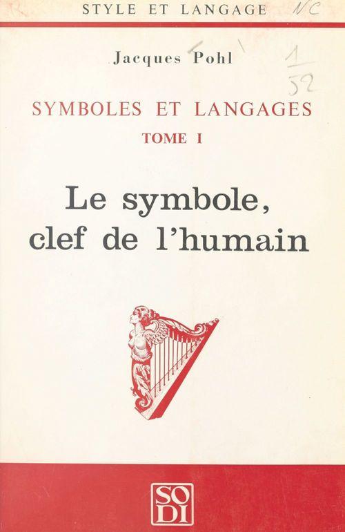 Symboles et langages (1). Le symbole, clef de l'humain