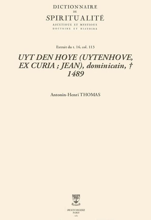 UYT DEN HOYE (UYTENHOVE, EX CURIA; JEAN), dominicain, + 1489