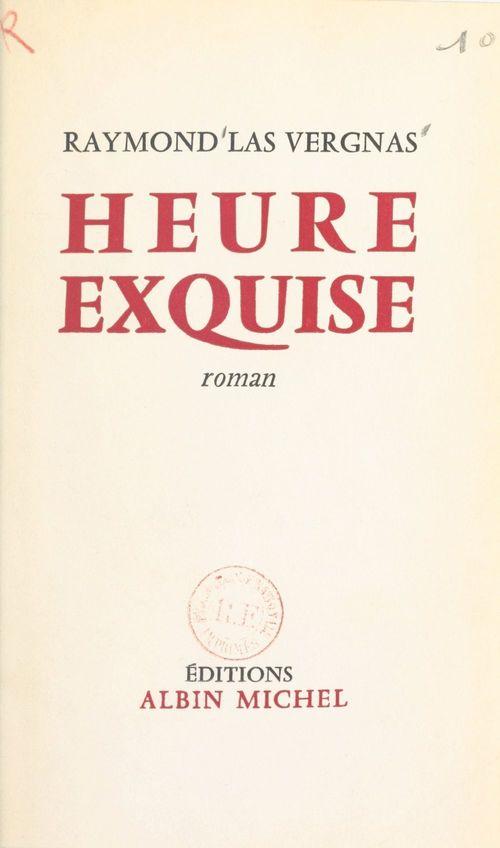 Heure exquise  - Raymond Las Vergnas