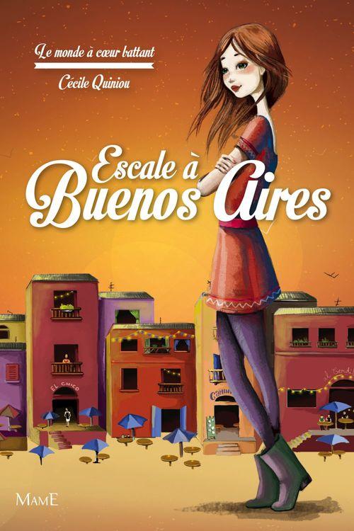Le monde à coeur battant T.2 ; escal à Buenos Aries