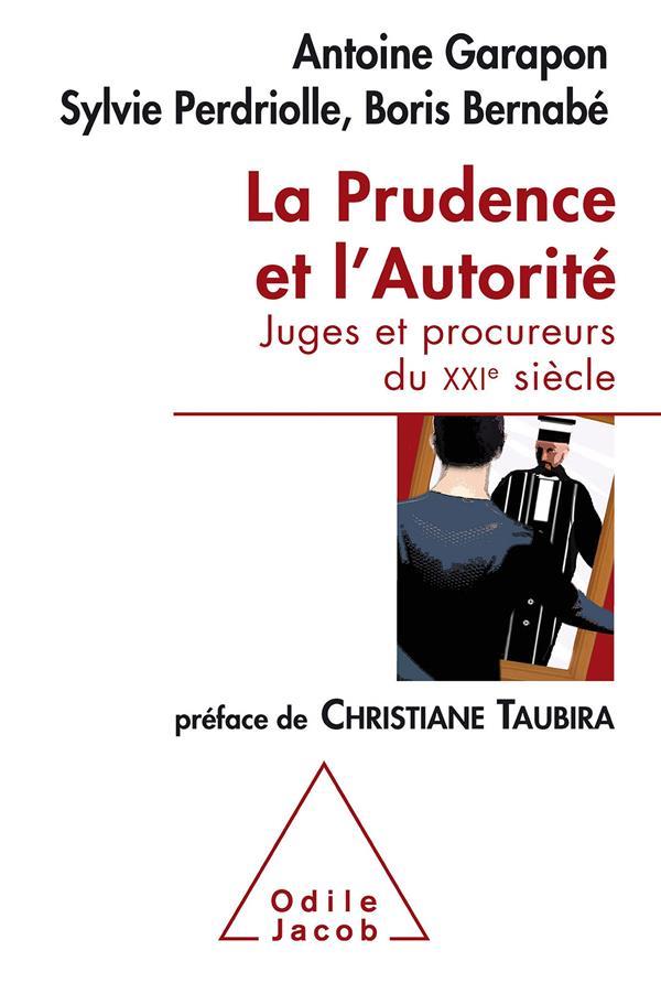 La prudence et l'autorité ; l'office du juge au XXIe siècle