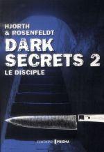 Couverture de Dark secrets t.2 ; le disciple