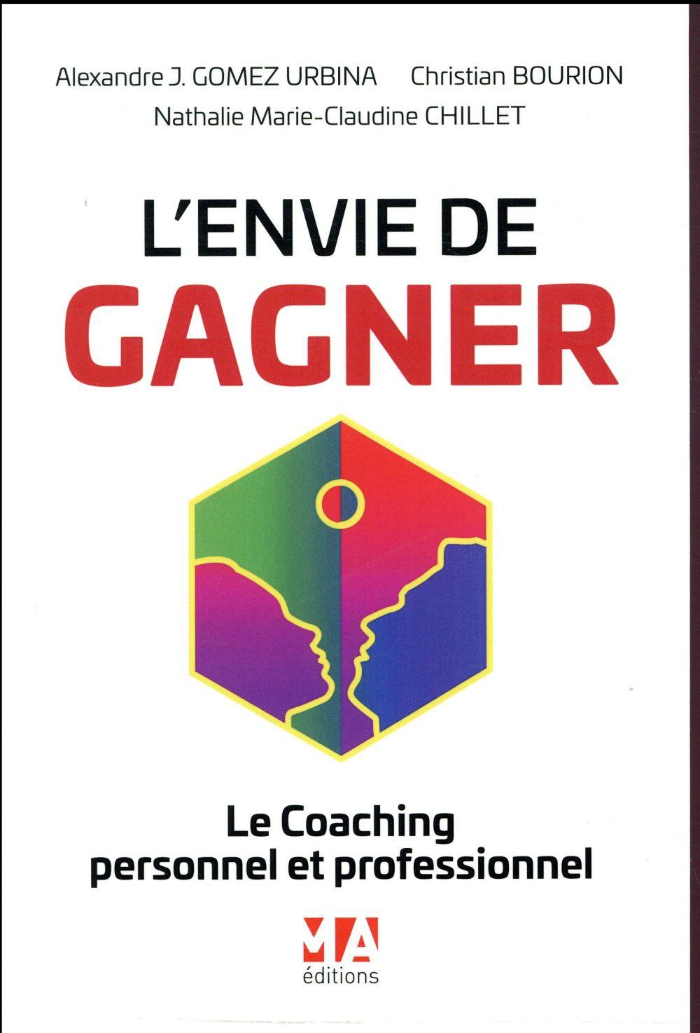 L'envie de gagner ; le coaching personnel et professionnel