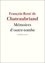 Vente Livre Numérique : Mémoires d'outre-tombe  - François-René de Chateaubriand