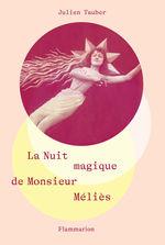 La nuit magique de M. Méliès  - Julien Tauber - Julien Tauber