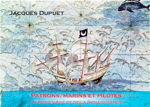 Patrons, marins et pilotes ; du Moyen âge et de la Renaissance