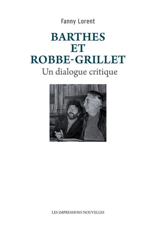 Barthes et Robbe-Grillet, un dialogue critique
