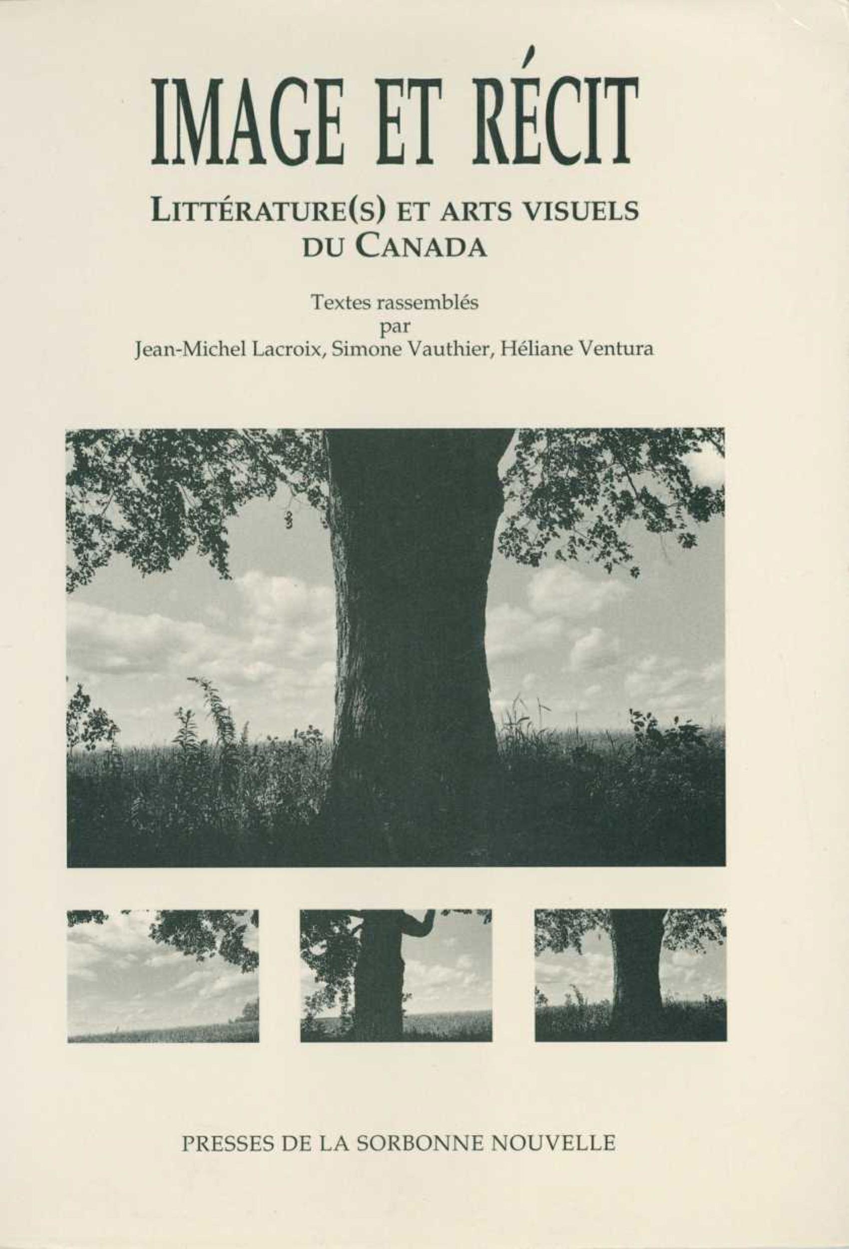 Image et recit. litterature(s) et arts visuels du canada. colloque in ternational organise par le ce