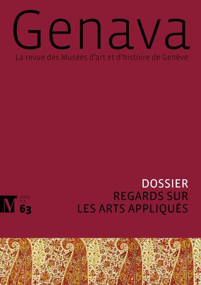 Genava n.63 ; regards sur les arts appliques