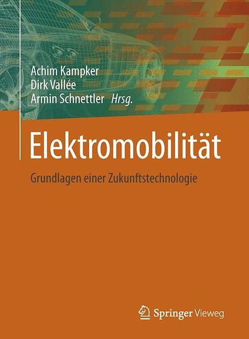 Elektromobilität  - Achim Kampker  - Armin Schnettler  - Dirk Vallée