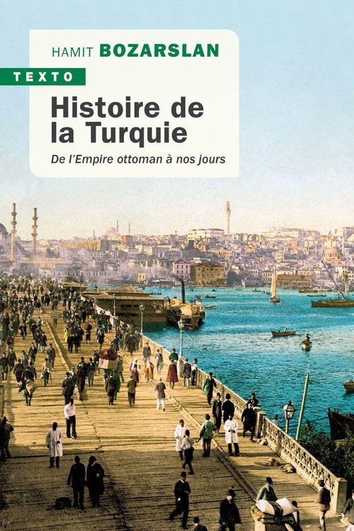 histoire de la Turquie ; de l'Empire ottoman à nos jours