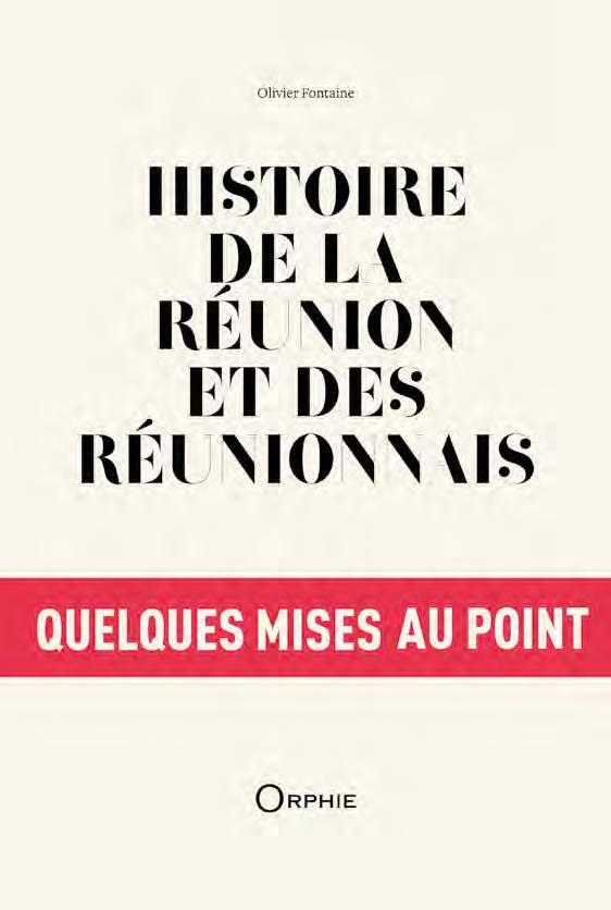 histoire de la Réunion et des réunionnais ; quelques mises au point