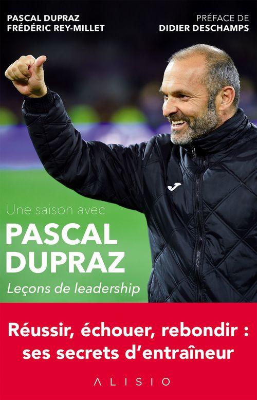 Une saison avec Pascal Dupraz ; leçons de leadership