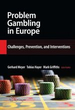 Problem Gambling in Europe  - Gerhard Meyer - Tobias Hayer - Mark Griffiths
