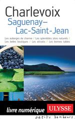 Charlevoix, Saguenay, Lac Saint-Jean  - - Collectif - . Collectif - collectif - Yves Ouellet - COLLECTIF - Collectif