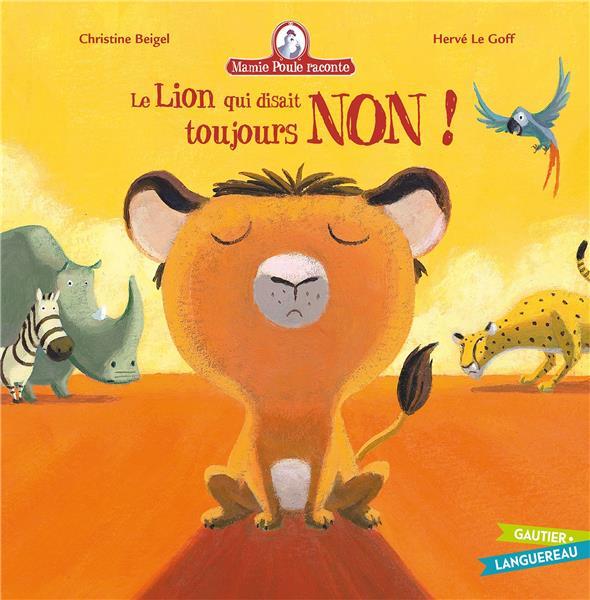 Mamie Poule raconte t.3 ; le lion qui disait toujours non