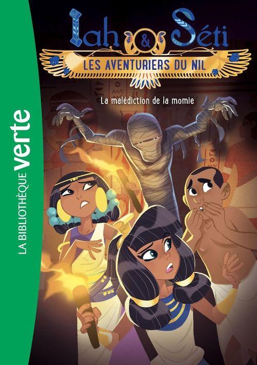 Iah & Séti ; les aventuriers du Nil T.4 ; la malédiction