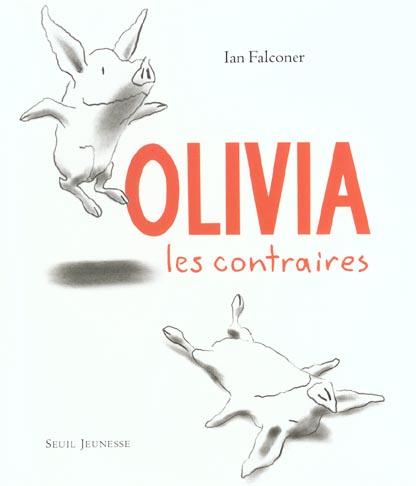 Olivia ; les contraires