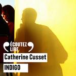 Vente AudioBook : Indigo  - Catherine Cusset