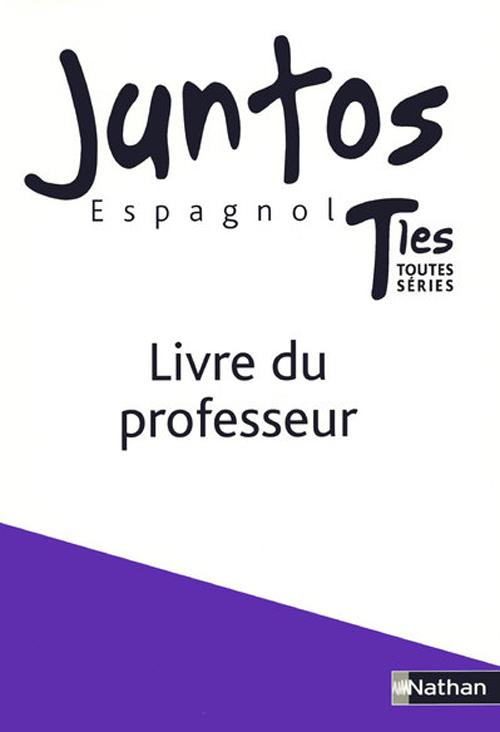 Juntos Espagnol Terminale Livre Du Professeur Edition 2008 Collectif Nathan Grand Format Librairie Autrement St Denis