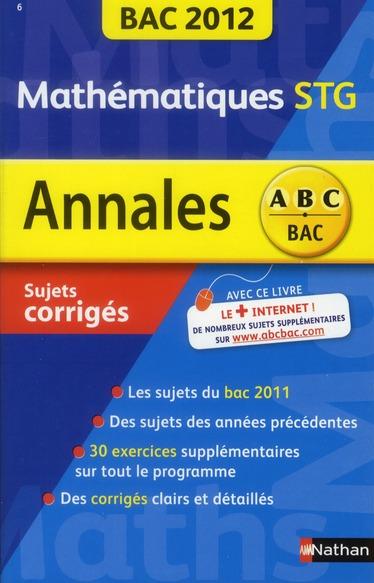 Annales ABC du bac ; sujets & corrigés ; mathématiques ; STG (édition 2012)
