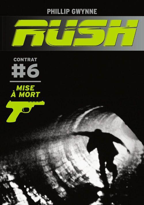 Rush T.6 ; mise à mort