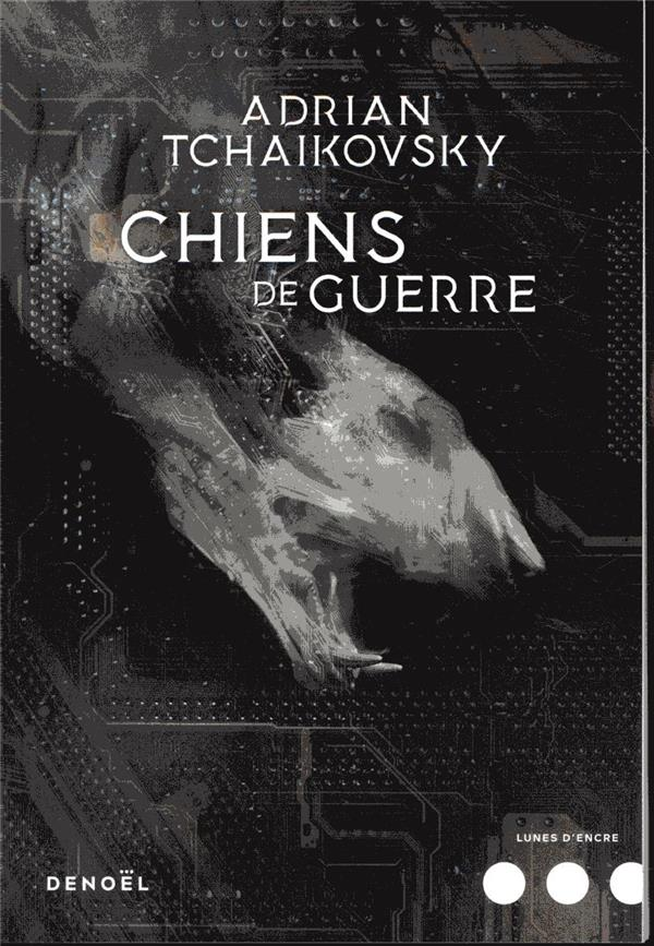 CHIENS DE GUERRE TCHAIKOVSKY, ADRIAN