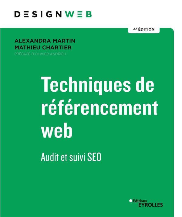 techniques de réferencement web ; audit et suivi SEO (4e édition)