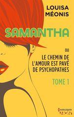 Vente Livre Numérique : Samantha T1 - ou Le chemin de l'amour est pavé de psychopathes  - Louisa Méonis