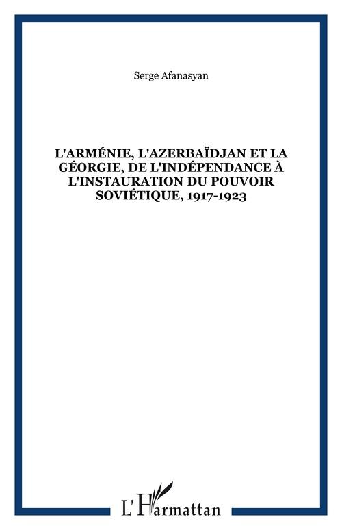 l'armenie, l'azerbaidjan et la georgie, de l'independance a l'instauration du pouvoir sovietique, 19