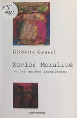 Xavier Moralité  - Gilberte Gensel