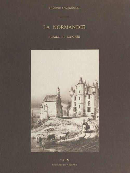 La Normandie rurale et ignorée