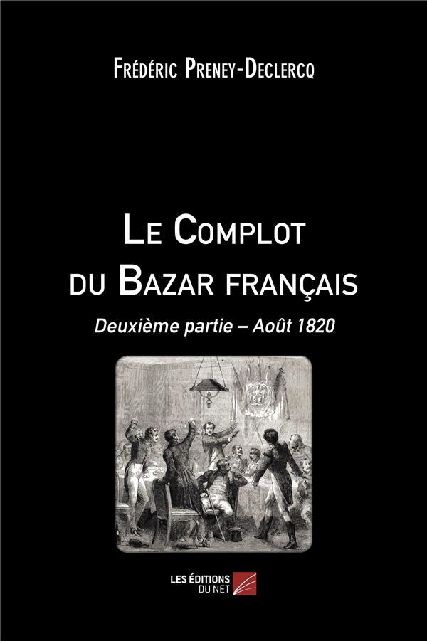 Le complot du Bazar français t.2 ; août1820