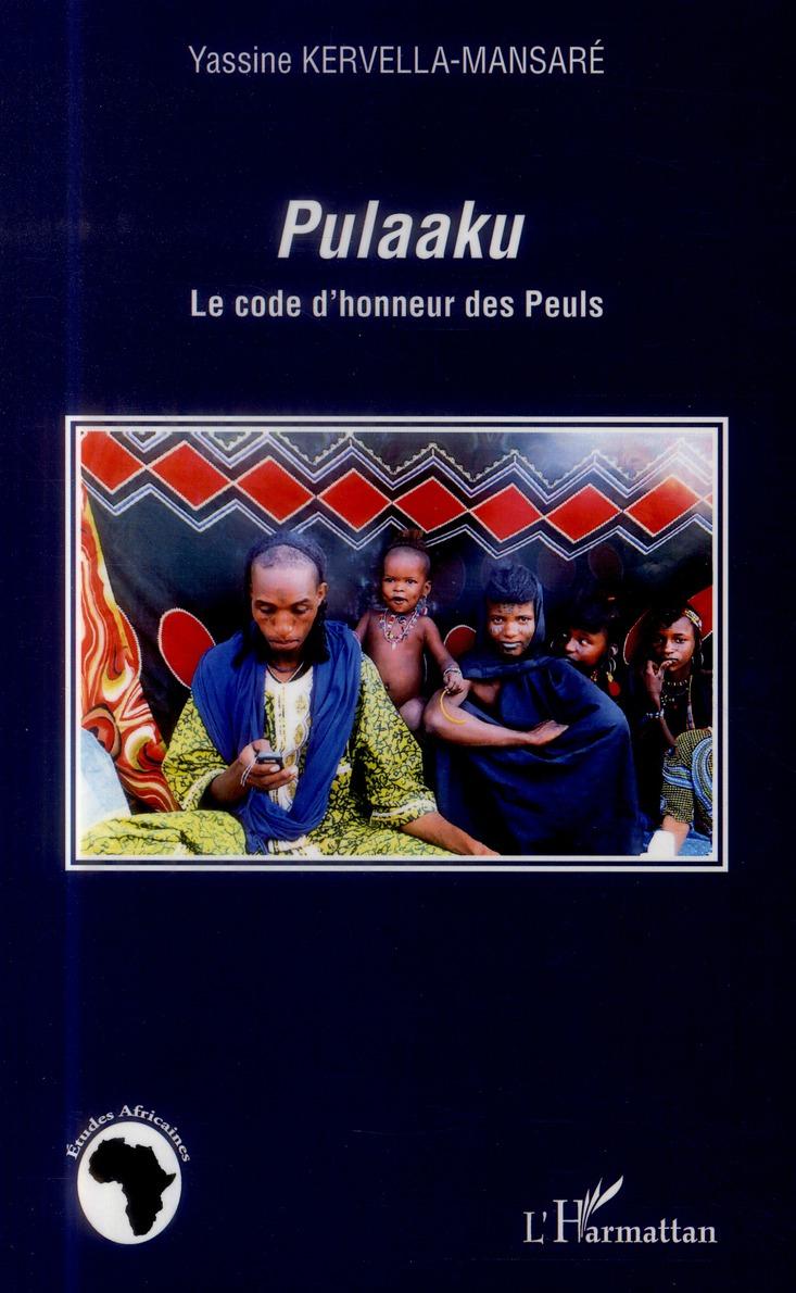 Pulaaku ; le code d'honneur des Peuls