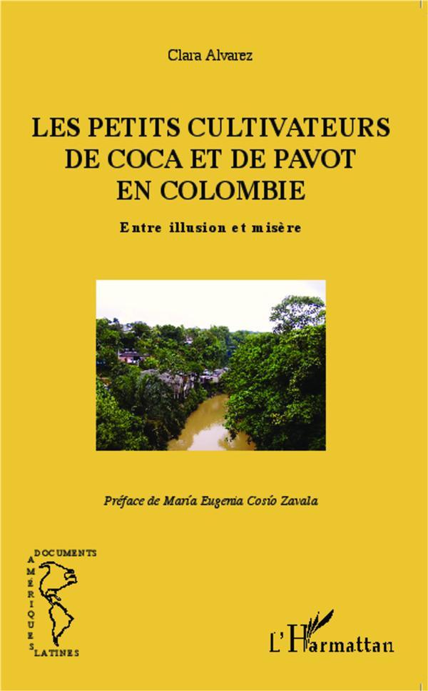 Petits cultivateurs de coca et de pavot en Colombie ; entre illusion et misère