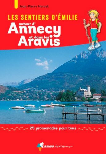 les sentiers d'Emilie ; autour d'Annecy et dans les Aravis ; 25 promenades pour tous