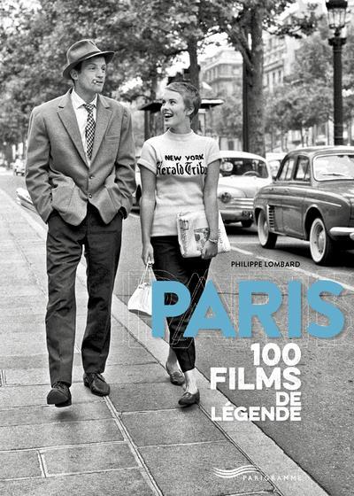 LOMBARD PHILIPPE - PARIS 100 FILMS DE LEGENDE