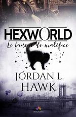 Hexworld - t01 - le briseur de malefice - hexworld, t1  - Hawk Jordan L.