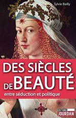 Vente EBooks : Des siècles de beauté  - Sylvie Bailly