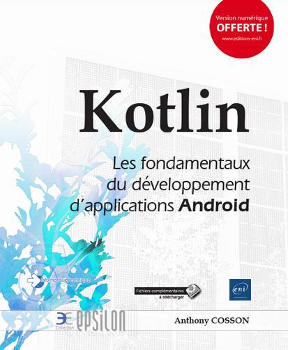 Kotlin ; les fondamentaux du développement d'applications Android