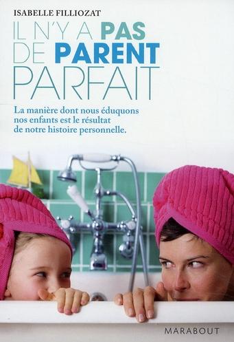 il n'y a pas de parent parfait ; la manière dont nous éduquons nos enfants est le résultat de notre histoire personnelle