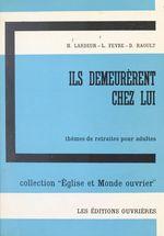 Ils demeurèrent chez lui, Jean, 1, 39  - Louis Fevre - Henri Lardeur - D. Raoult