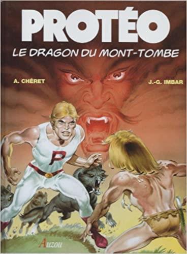 Protéo t.1 ; le dragon du mont-tombe