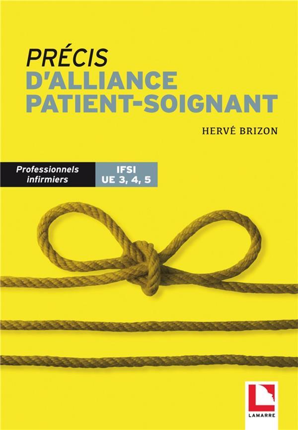 Précis d'alliance patient-soignant ; professionnels infirmiers IFSI UE 3, 4,5